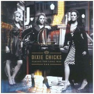 Taking the Long Way: The Dixie Chicks