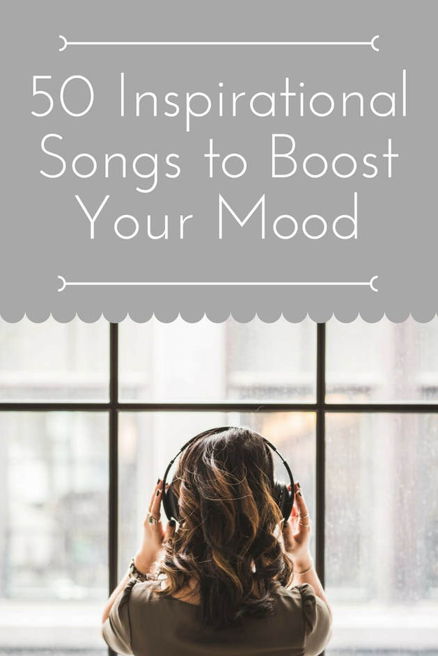 50 Inspirational Songs to Boost Your Mood