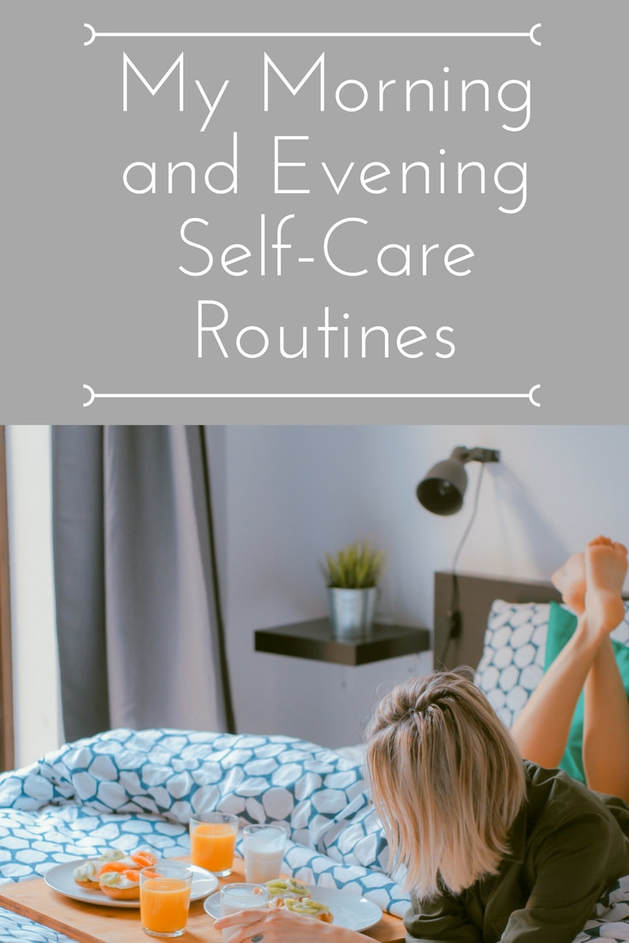 My Morning and Evening Self- Care Routines