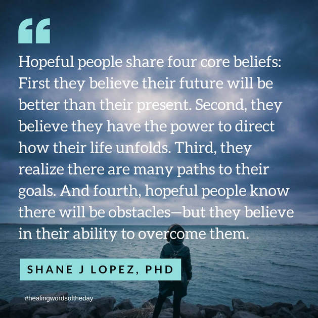 Hopeful people share four core beliefs...