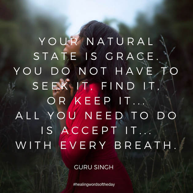 Your natural state is grace...